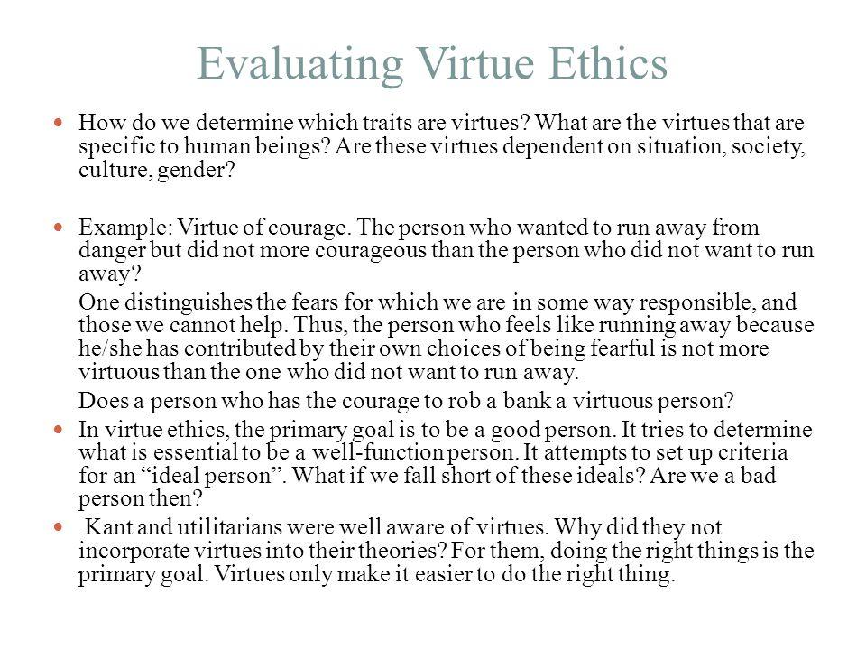 Evaluating Virtue Ethics