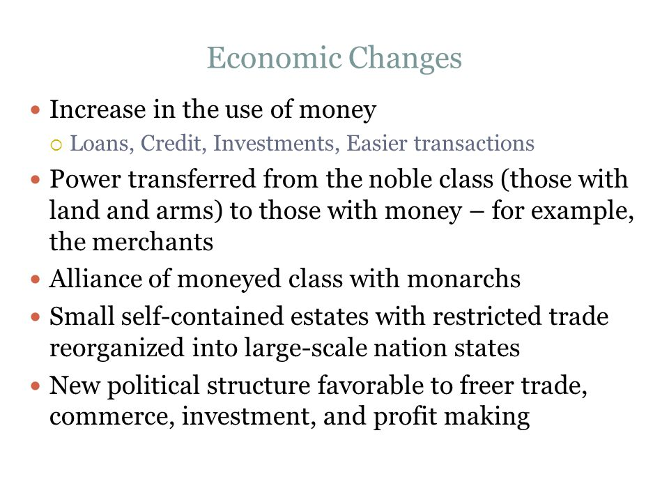 Economic Changes Increase in the use of money