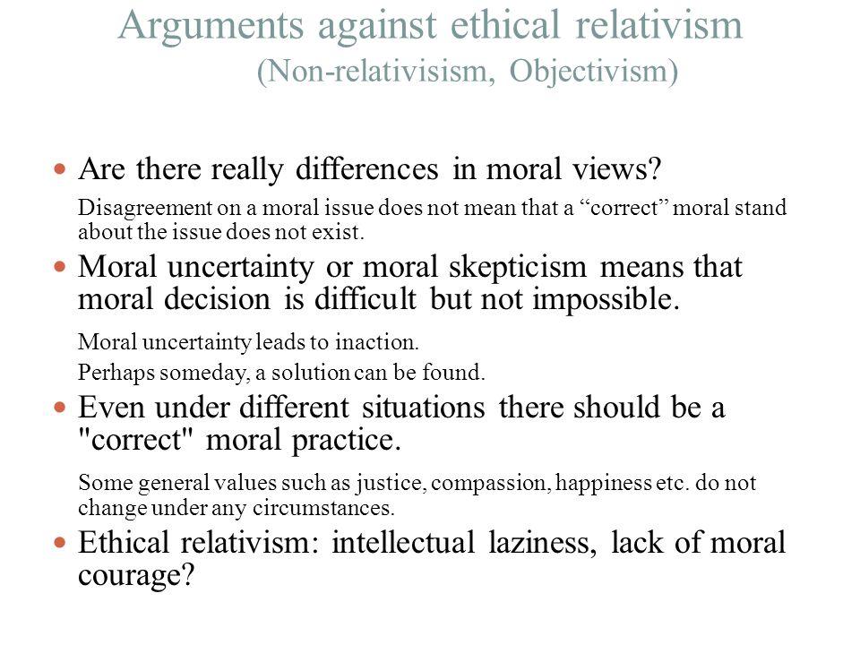 Arguments against ethical relativism (Non-relativisism, Objectivism)