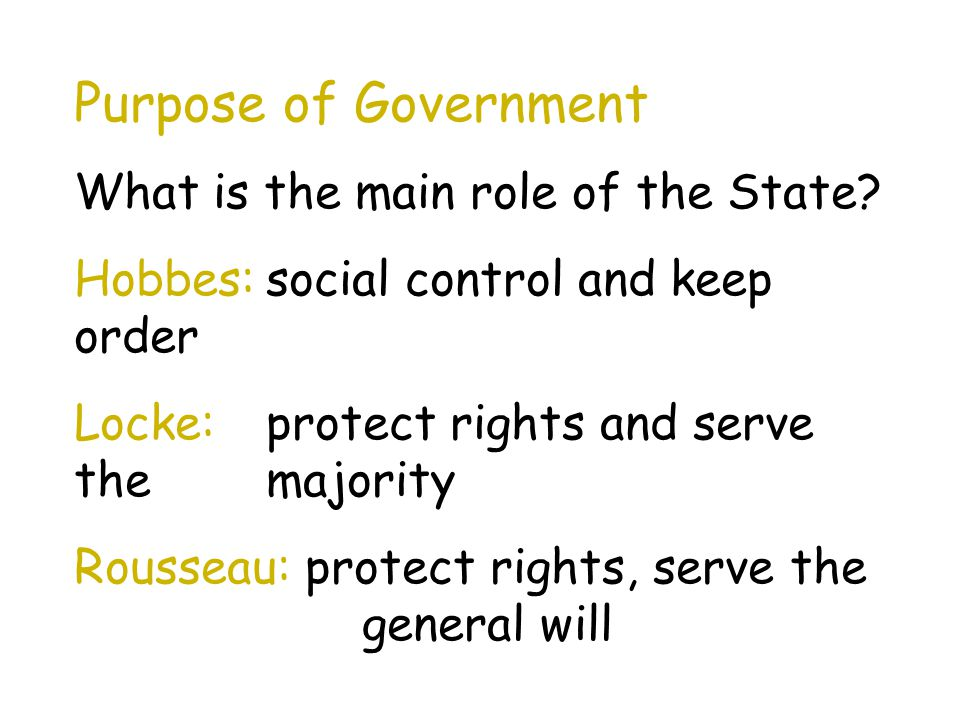 Purpose of Government What is the main role of the State