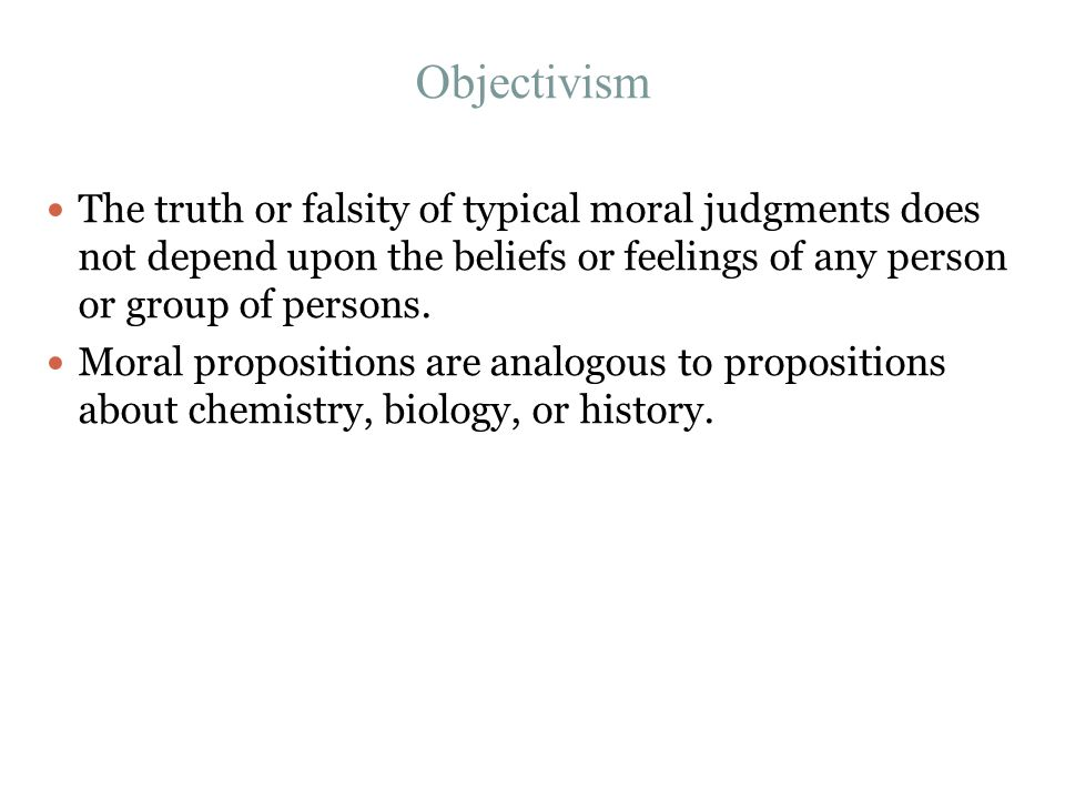 truth and moral propositions There are moral facts moral propositions merely express moral attitudes and thus may be warranted or unwarranted, but not true or false (a strange kind of non-cognitivism) so, what does moral relativism say about the existence of moral facts and the truth or.