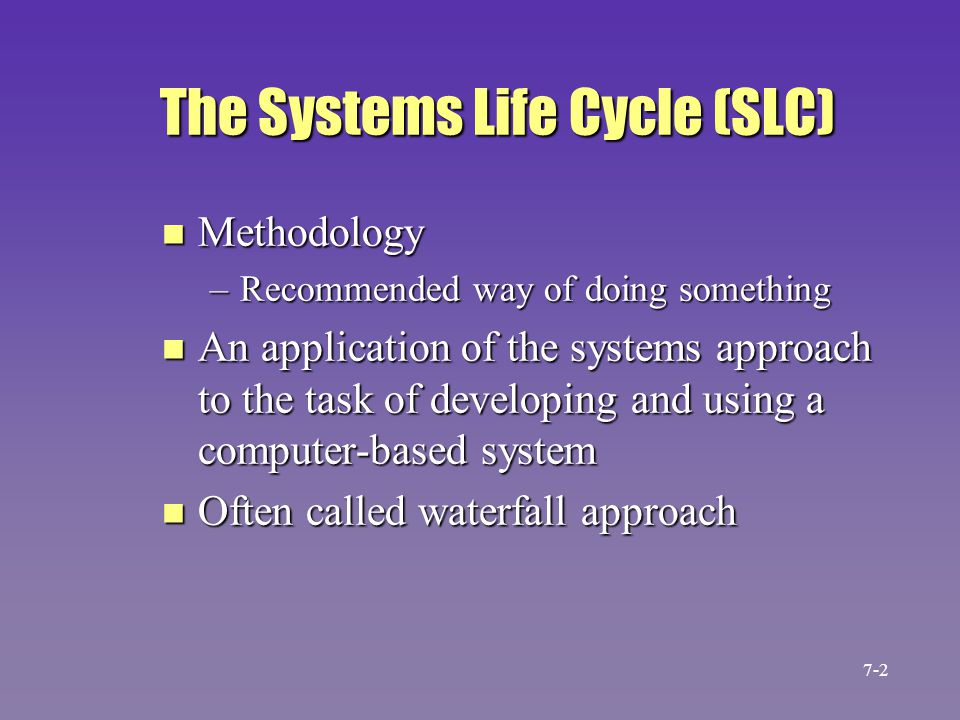 The Systems Life Cycle (SLC)