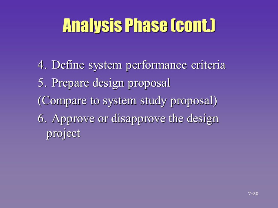Analysis Phase (cont.) 4. Define system performance criteria