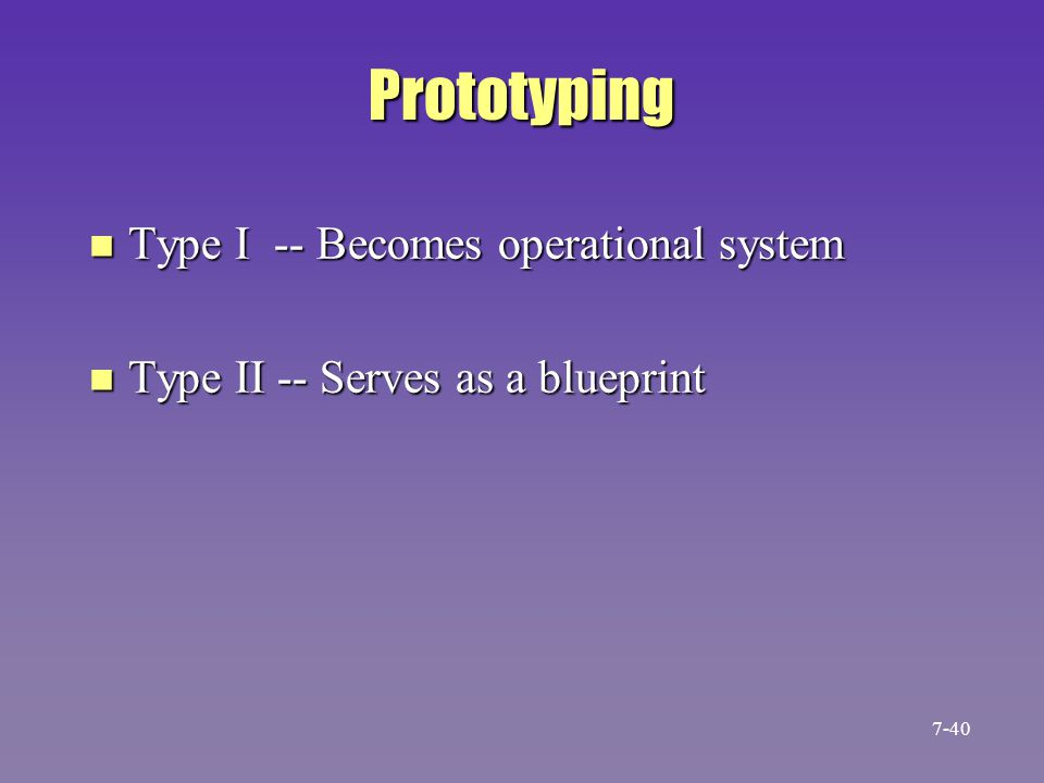 Prototyping Type I -- Becomes operational system
