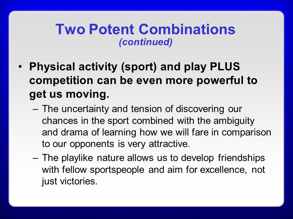 Two Potent Combinations (continued)