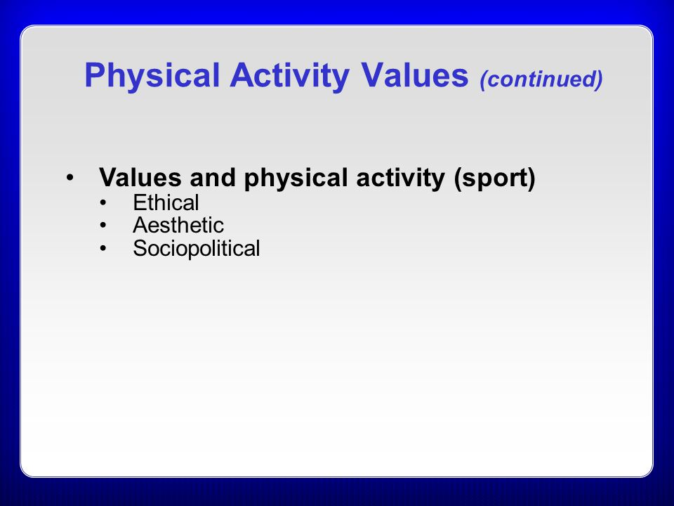 Physical Activity Values (continued)
