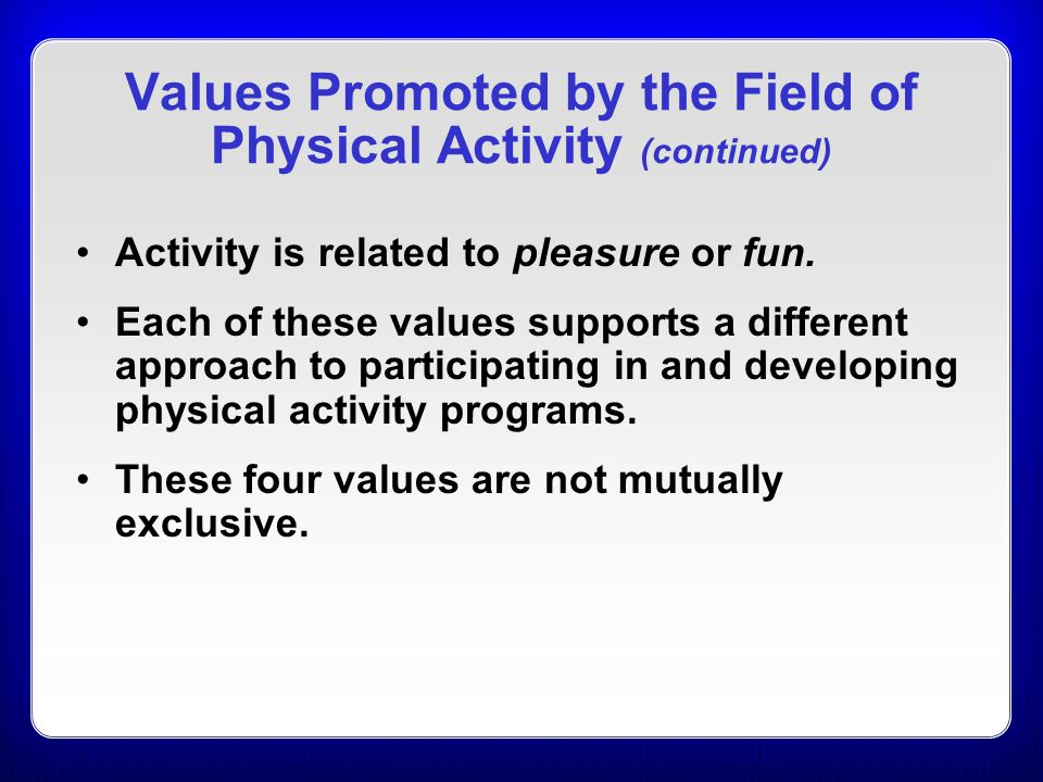 Values Promoted by the Field of Physical Activity (continued)