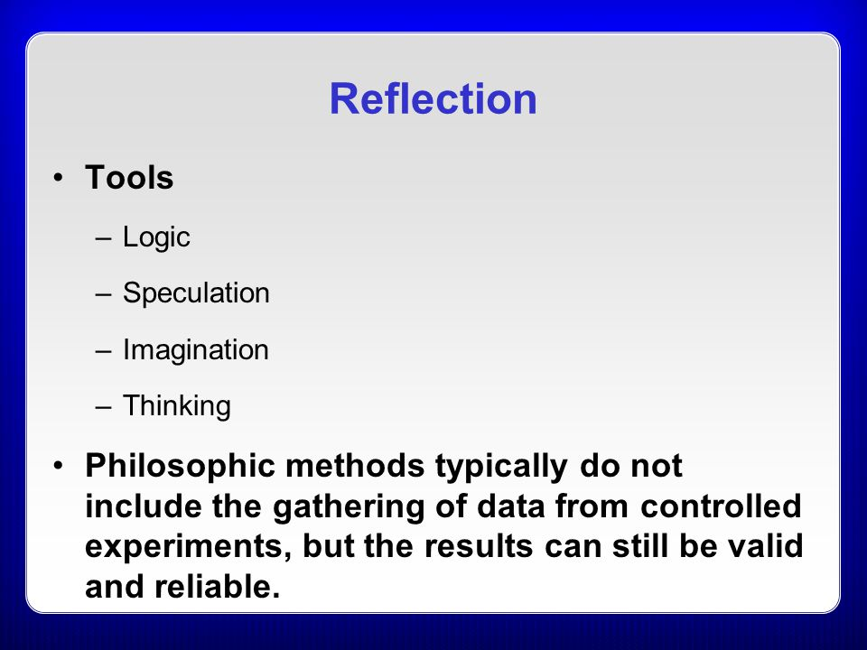 Reflection Tools. Logic. Speculation. Imagination. Thinking
