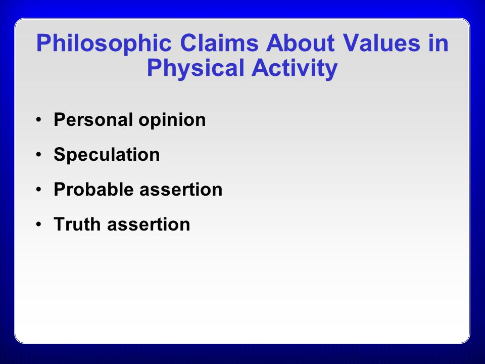 Philosophic Claims About Values in Physical Activity