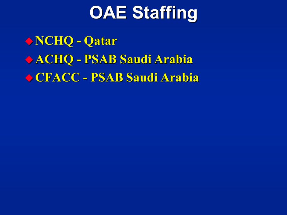 OAE Staffing NCHQ - Qatar ACHQ - PSAB Saudi Arabia