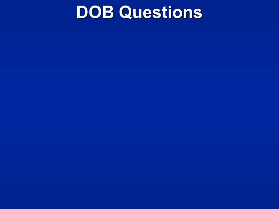 DOB Questions