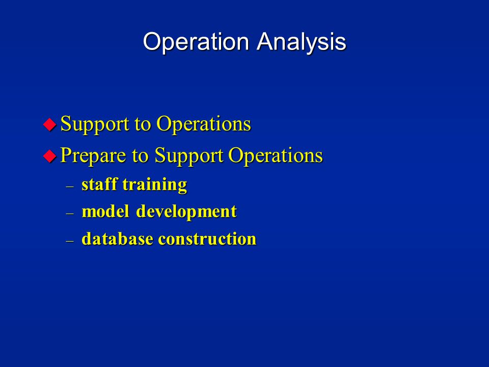 Operation Analysis Support to Operations Prepare to Support Operations