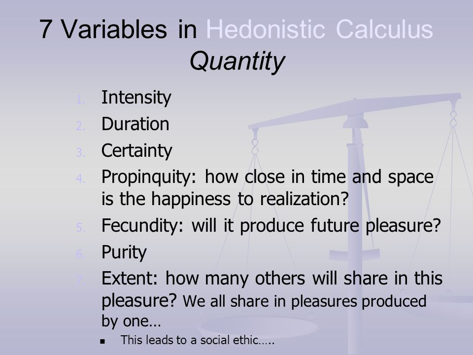 7 Variables in Hedonistic Calculus Quantity