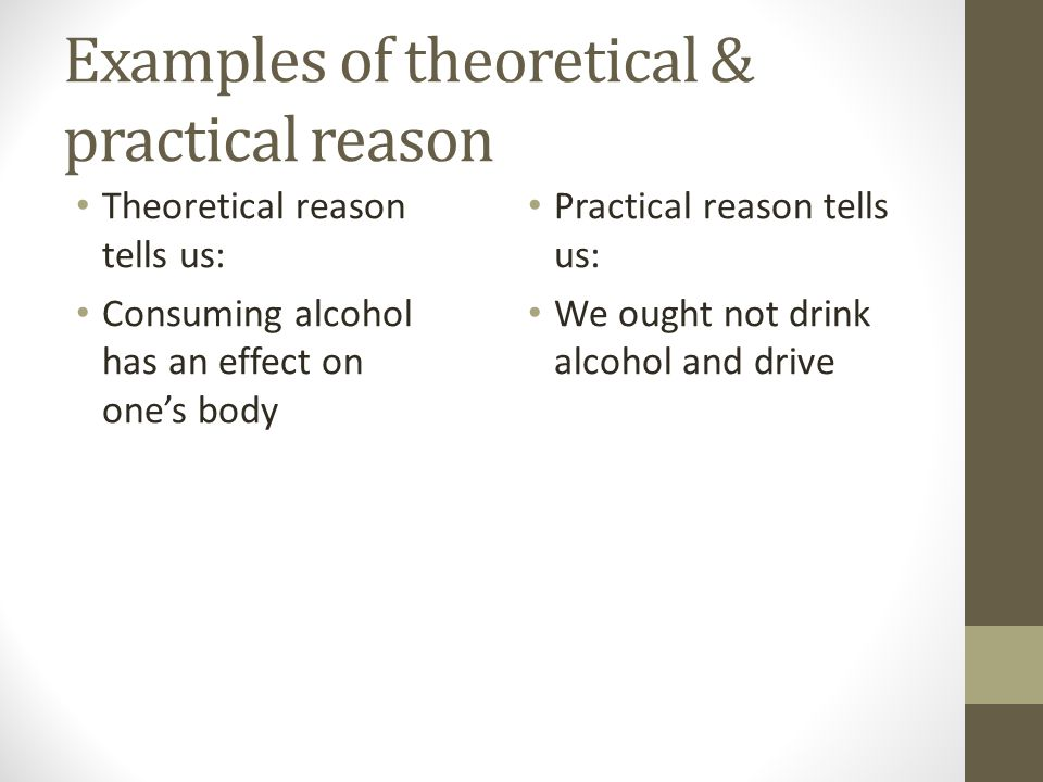 Examples of theoretical & practical reason