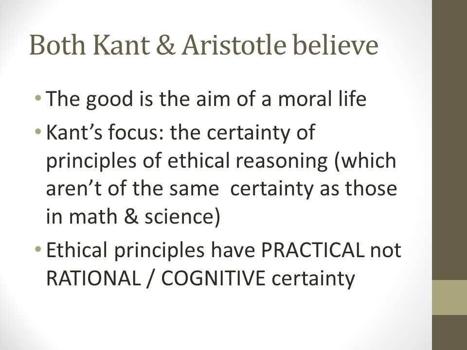 Both Kant & Aristotle believe