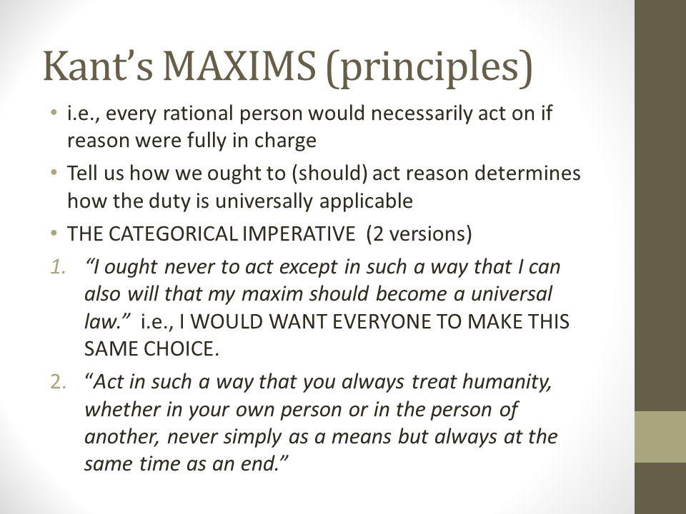 Kant's MAXIMS (principles)