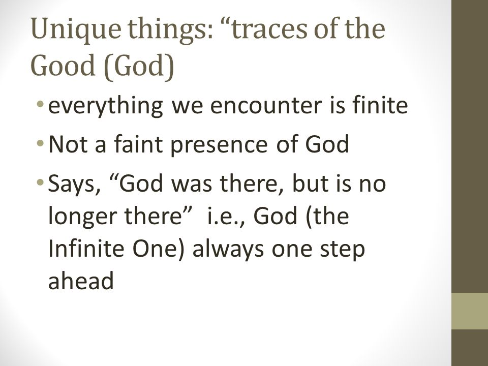 Unique things: traces of the Good (God)
