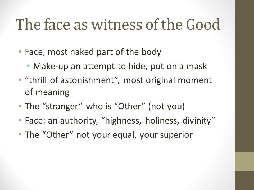 The face as witness of the Good