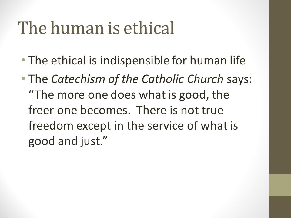 The human is ethical The ethical is indispensible for human life