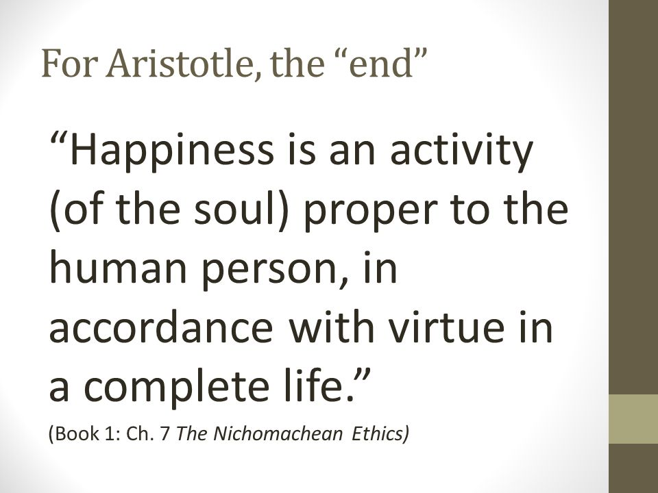 For Aristotle, the end