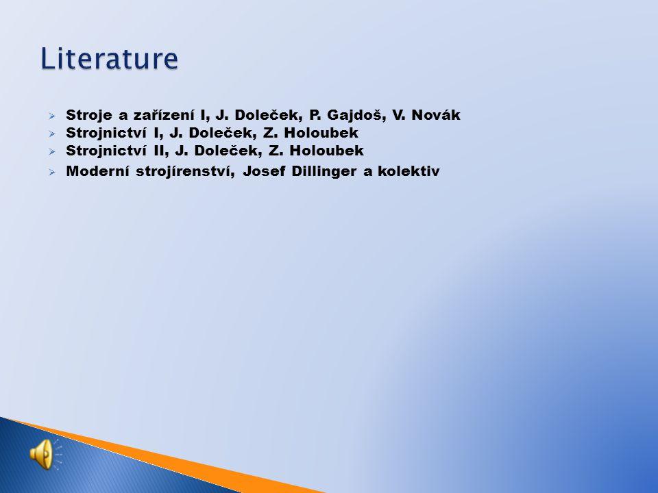 Literature Stroje a zařízení I, J. Doleček, P. Gajdoš, V. Novák