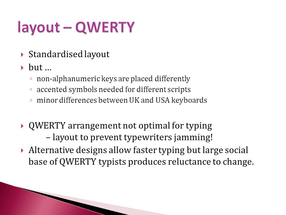 layout – QWERTY Standardised layout but …