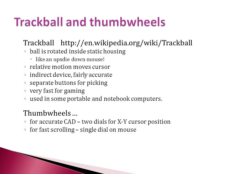 Trackball and thumbwheels