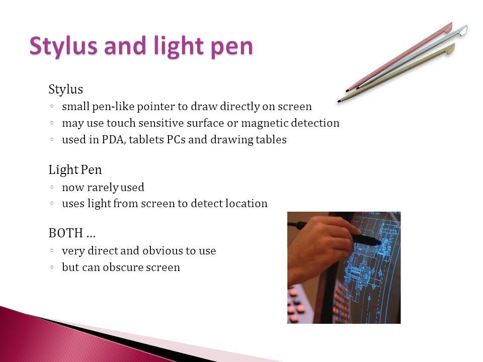 Stylus and light pen Stylus Light Pen BOTH …