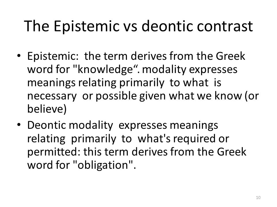 The Epistemic vs deontic contrast