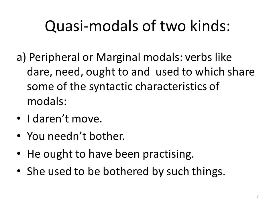 Quasi-modals of two kinds: