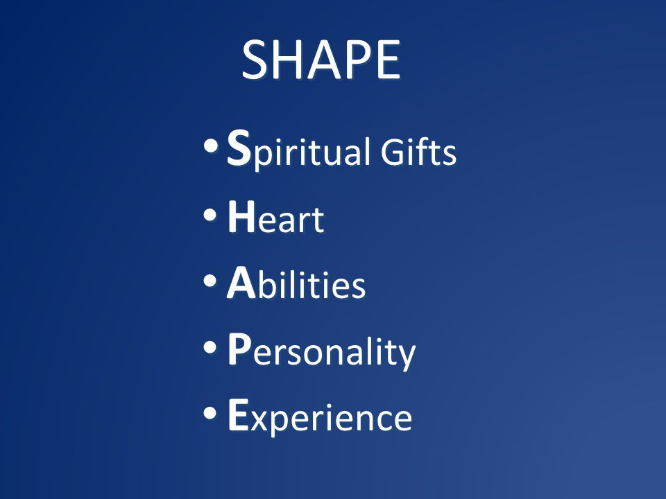 SHAPE Spiritual Gifts Heart Abilities Personality Experience