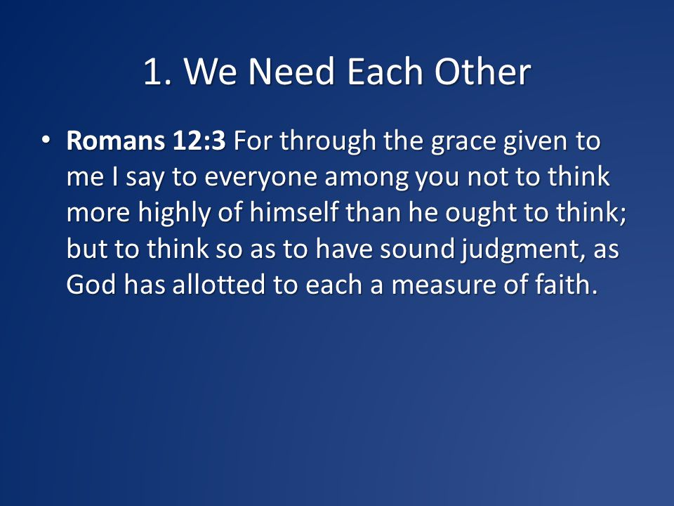 1. We Need Each Other