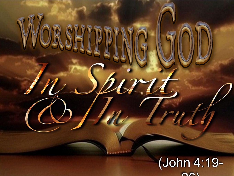 (John 4:19-26)