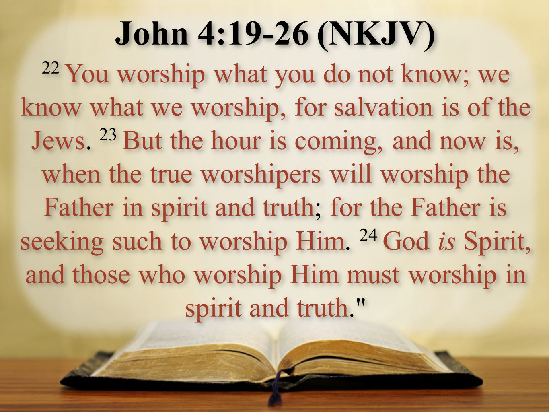 John 4:19-26 (NKJV)