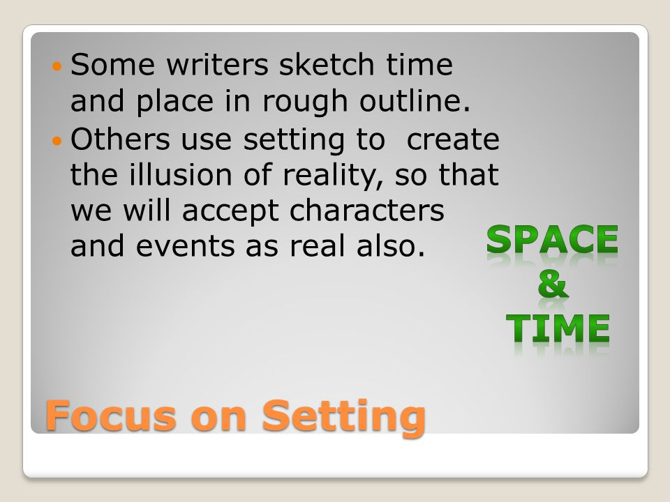 Focus on Setting space & time
