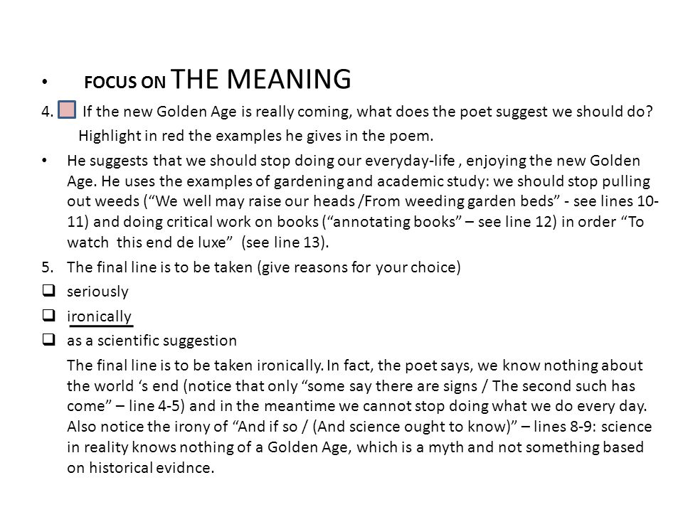 FOCUS ON THE MEANING If the new Golden Age is really coming, what does the poet suggest we should do
