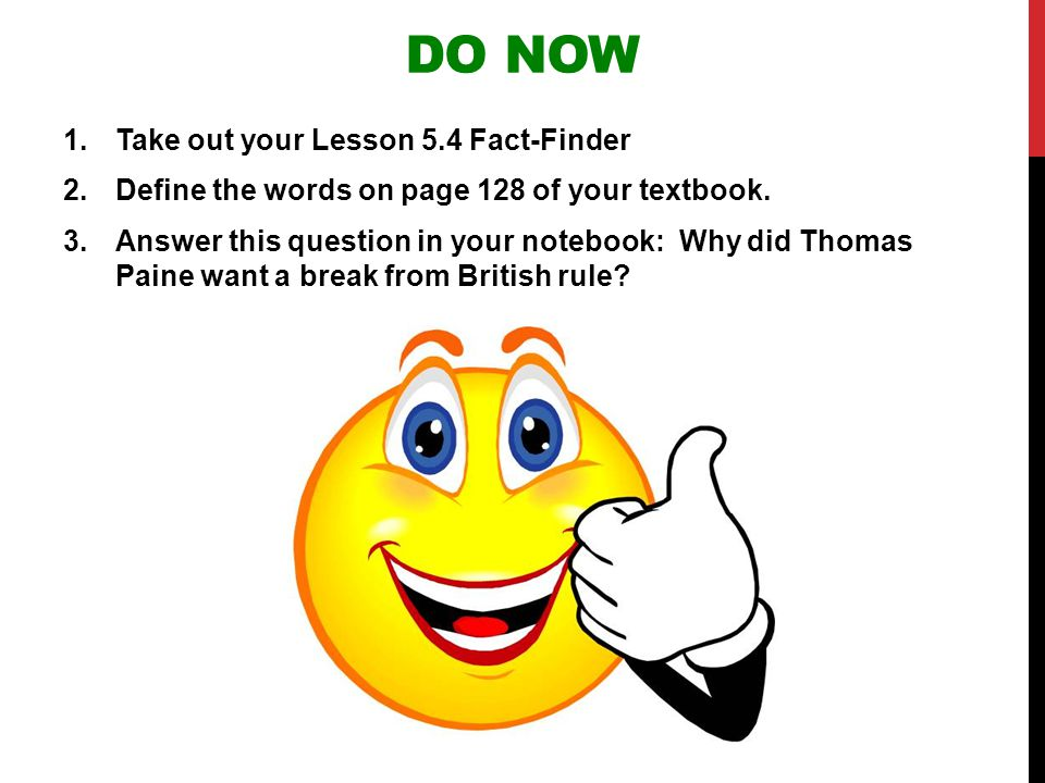 Do Now Take out your Lesson 5.4 Fact-Finder
