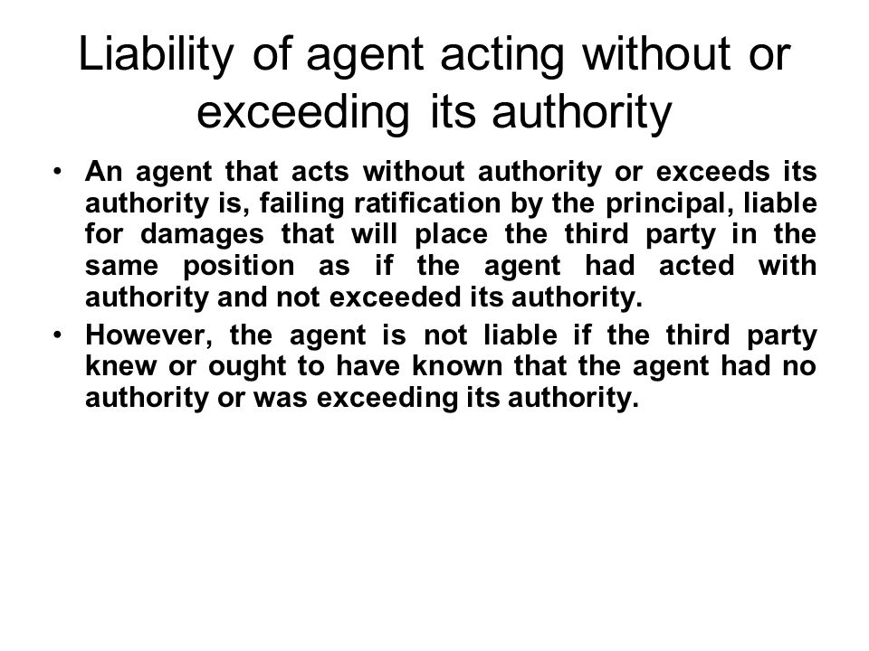 Liability of agent acting without or exceeding its authority