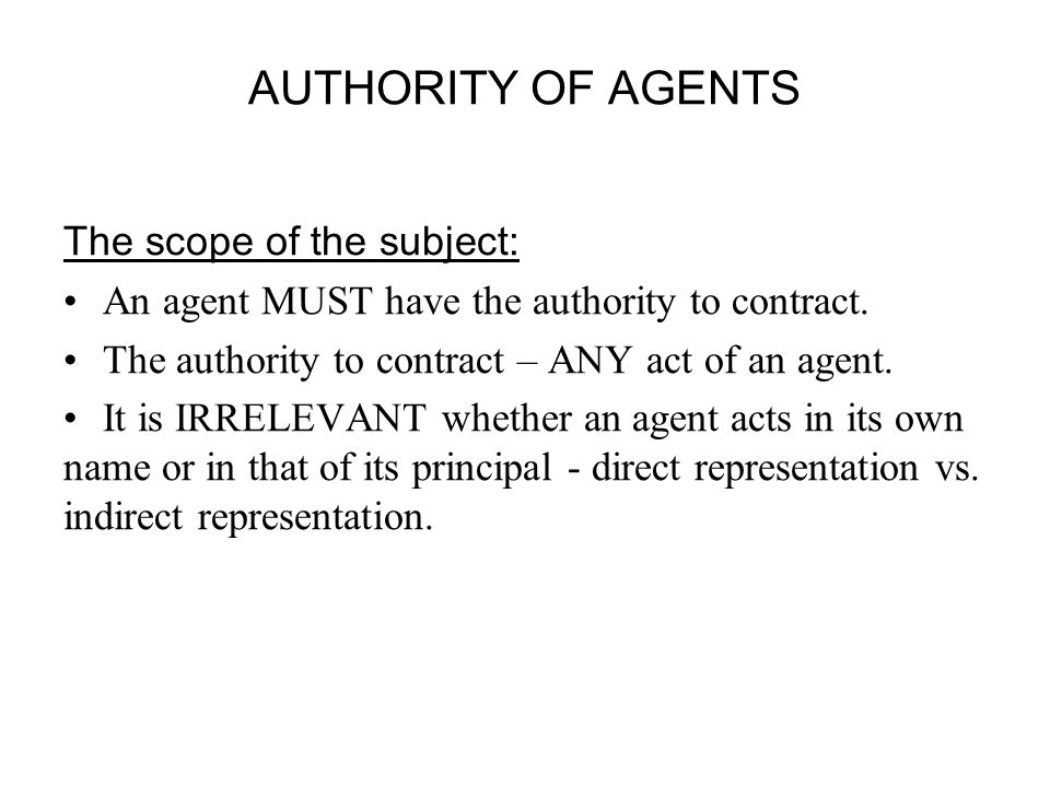 AUTHORITY OF AGENTS The scope of the subject: