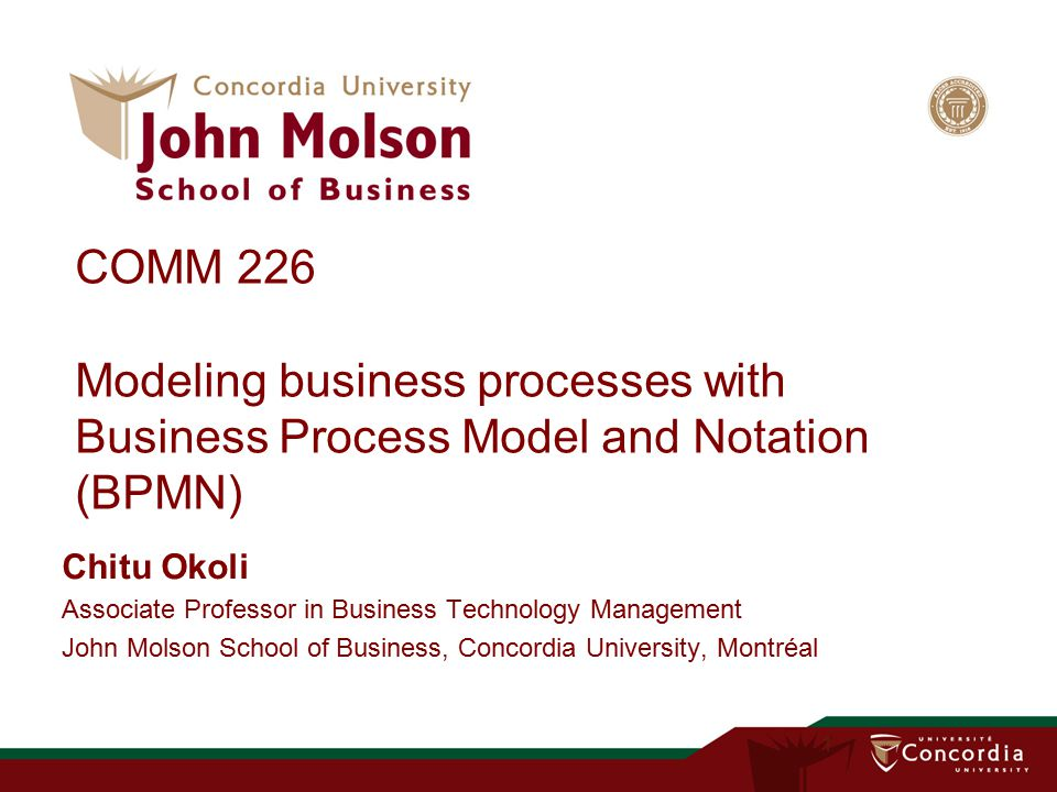 COMM 226 Modeling business processes with Business Process Model and Notation (BPMN)