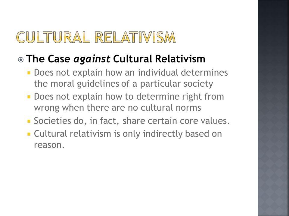 Cultural Relativism The Case against Cultural Relativism