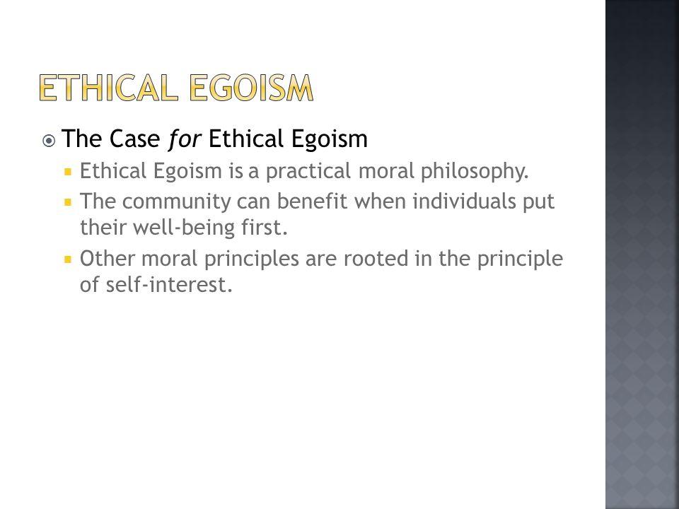 Ethical egoism The Case for Ethical Egoism