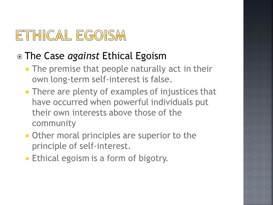 Ethical egoism The Case against Ethical Egoism