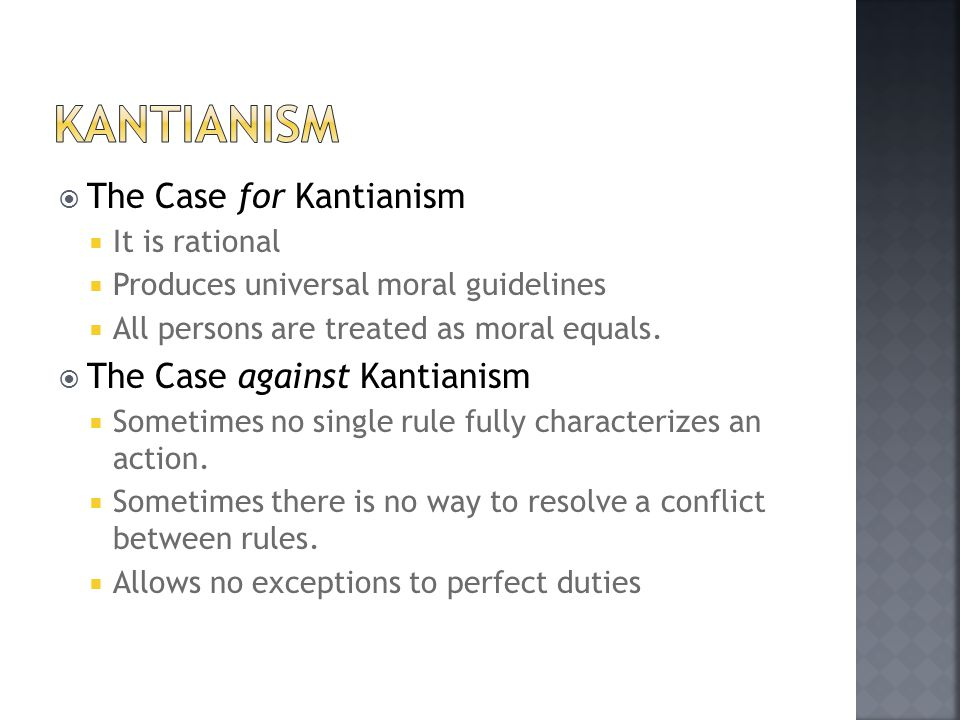 Kantianism The Case for Kantianism The Case against Kantianism