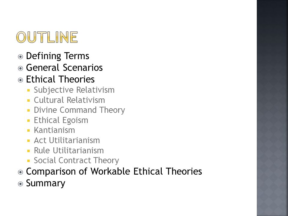 Outline Defining Terms General Scenarios Ethical Theories
