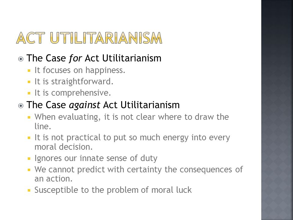 Act Utilitarianism The Case for Act Utilitarianism
