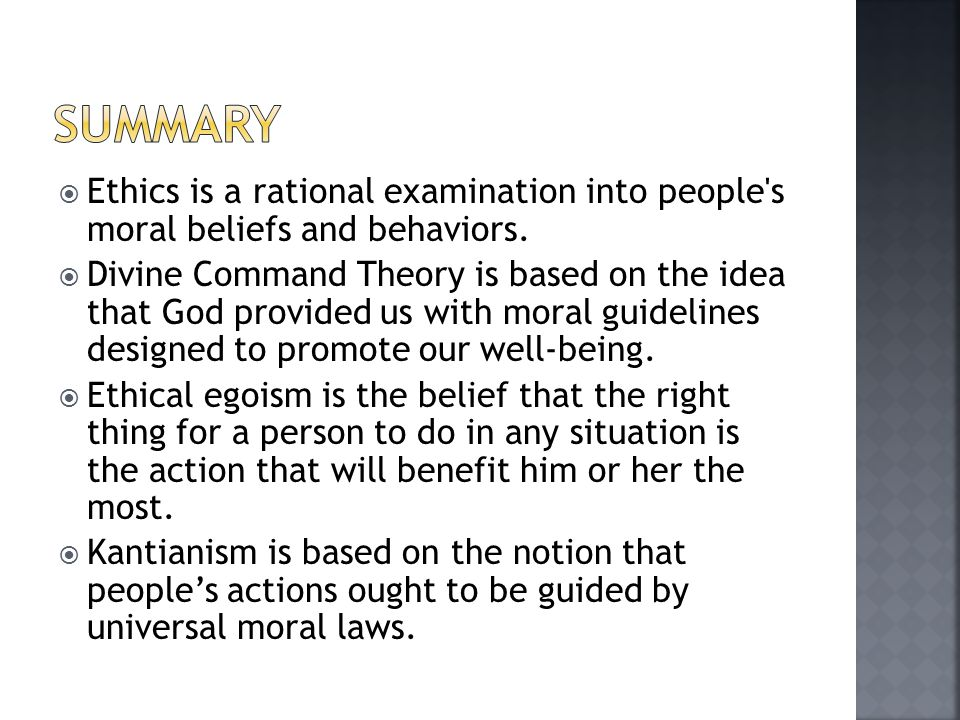 Summary Ethics is a rational examination into people s moral beliefs and behaviors.