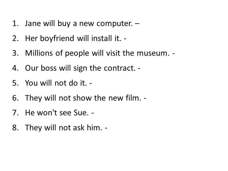 Jane will buy a new computer. –