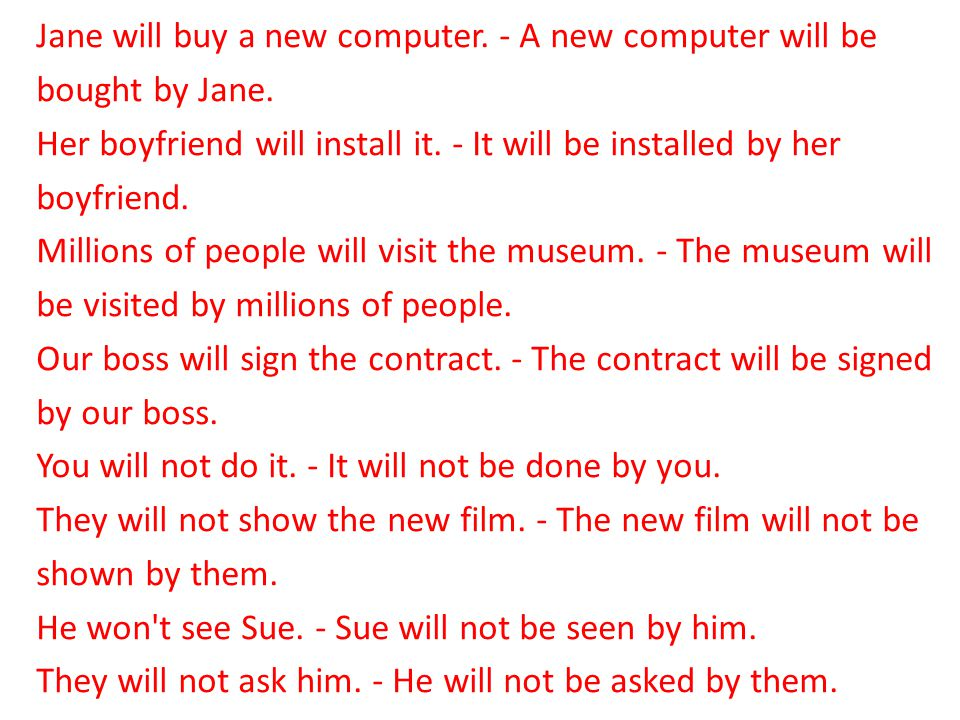 Jane will buy a new computer. - A new computer will be bought by Jane.