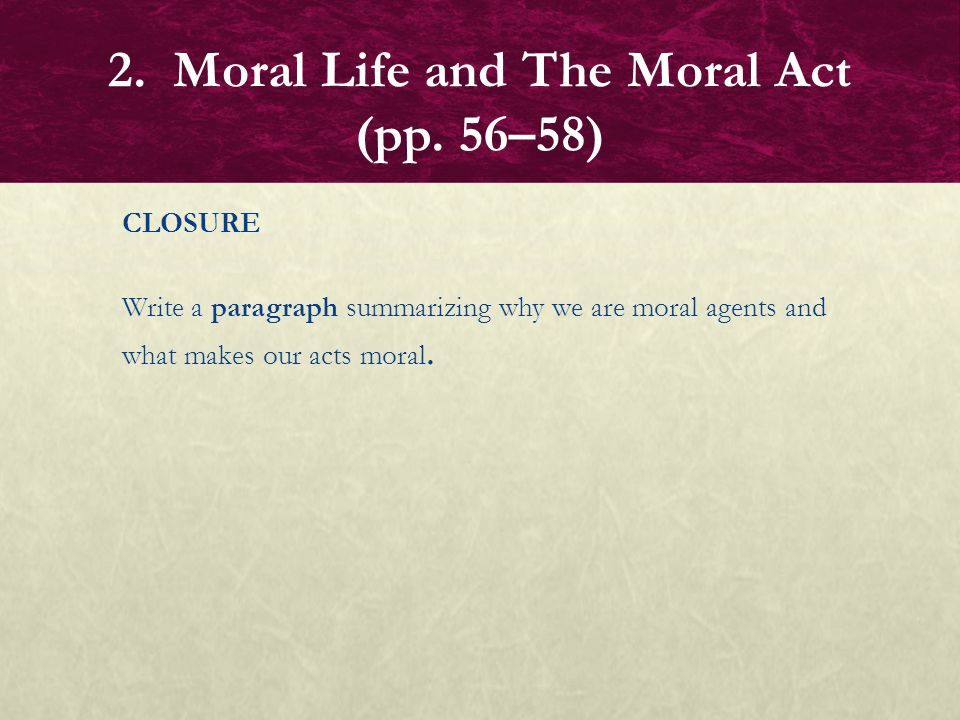 2. Moral Life and The Moral Act (pp. 56–58)